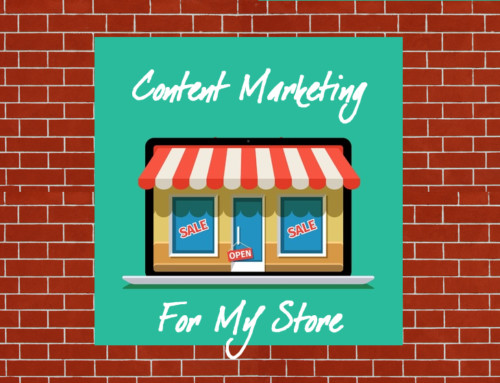 Content Marketing for a Brick and Mortar Store
